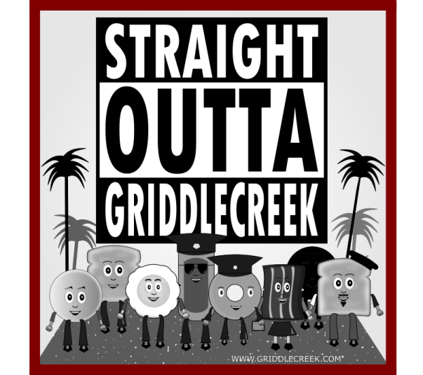 Design Straight Outta Griddlecreek
